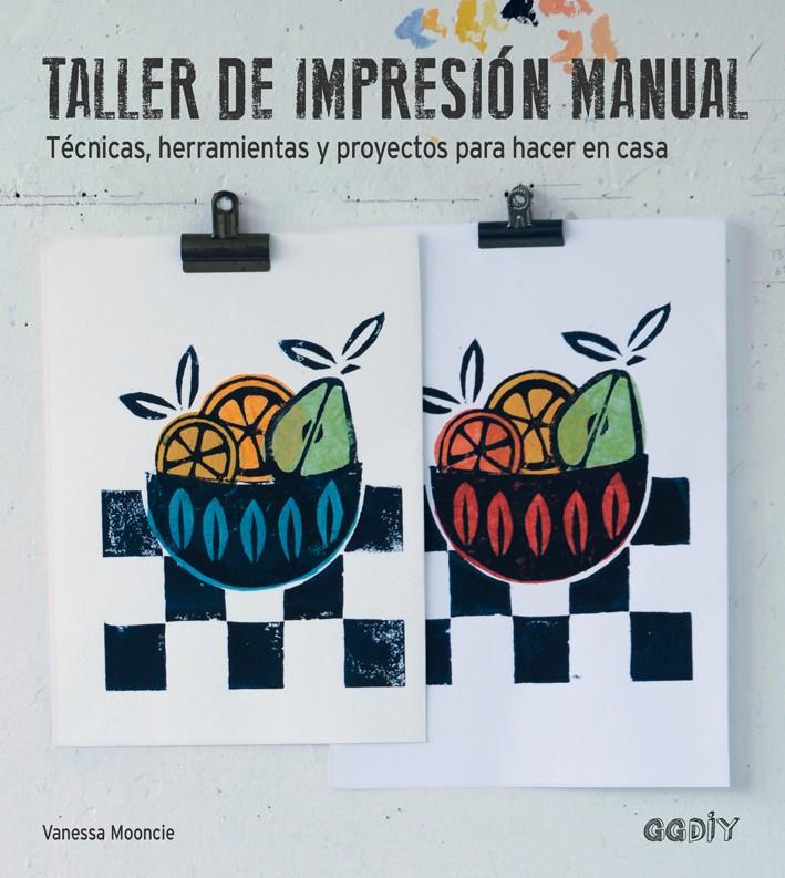 El libro Taller de Impresión Manual te muestra, mediante 23 proyectos sencillos como imprimir cientos de cosas con técnicas tradicionales y artesanales.