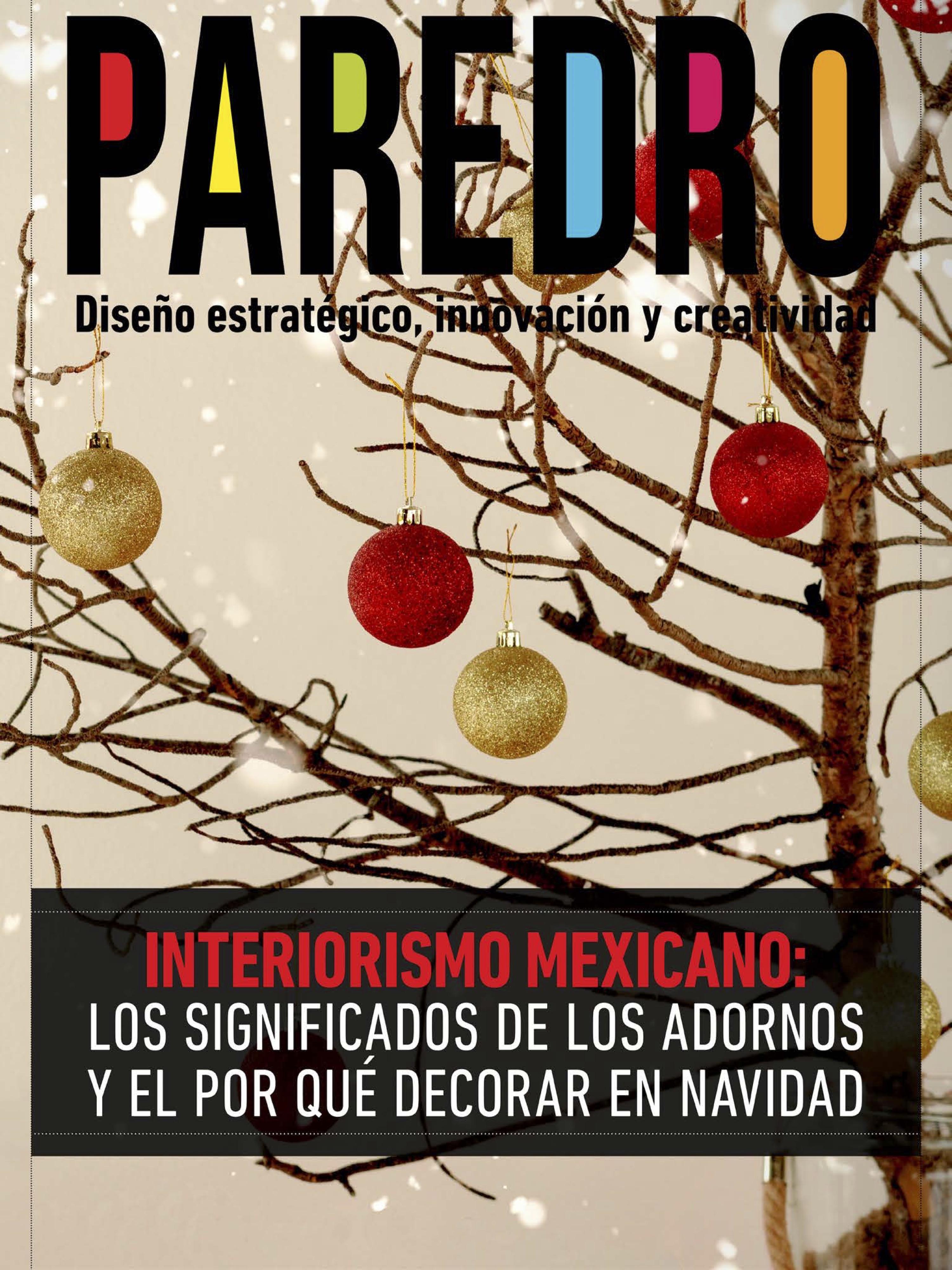 En la edición mensual de Paredro te explicamos que significan los adornos de Navidad y las razones para no perder la tradición de decorar.