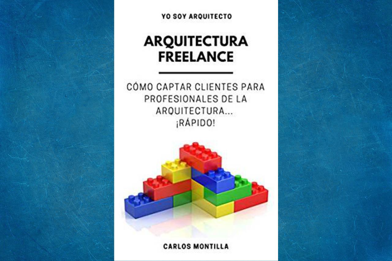 El libro Arquitectura Freelance te explica un método para dedicarte a lo que amas de manera remota y sin estar en una oficina presencial.