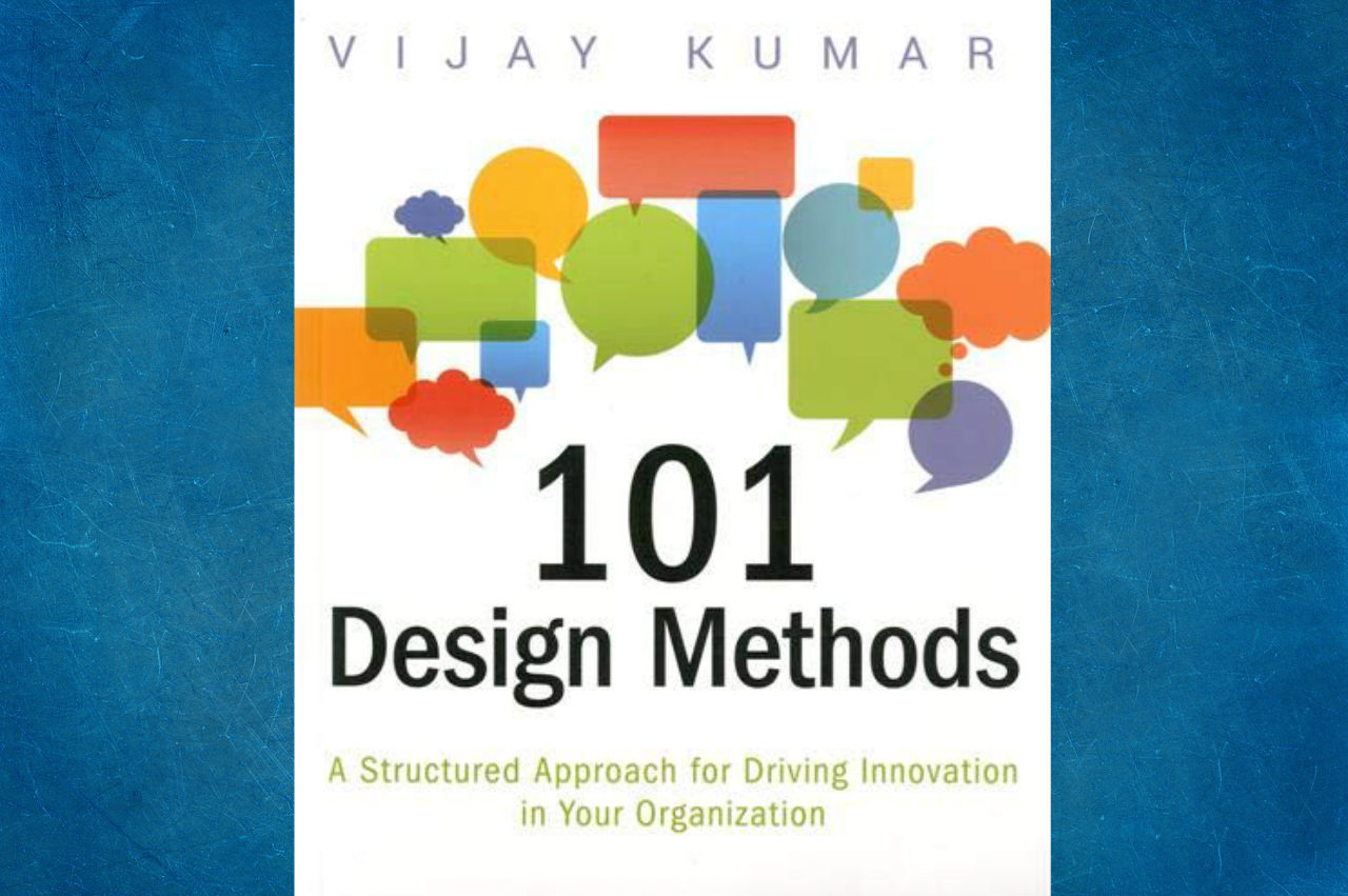 El libro 101 Design Methods presenta una metodología para el diseño de productos innovadores para evitar quedarte a la mitad de éste.
