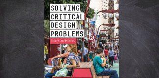 El libro Solving Critical Design Problems fomenta un enfoque de diseño que permite a los diseñadores asumir un papel más crítico y creativo.