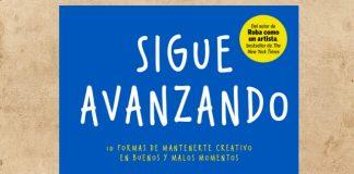 El libro 'Sigue Avanzando': 10 Formas de Mantenerme Creativo en Buenos y Malos Momentos de Austin Kleon ayuda mantenerse creativo y fiel en uno mismo.