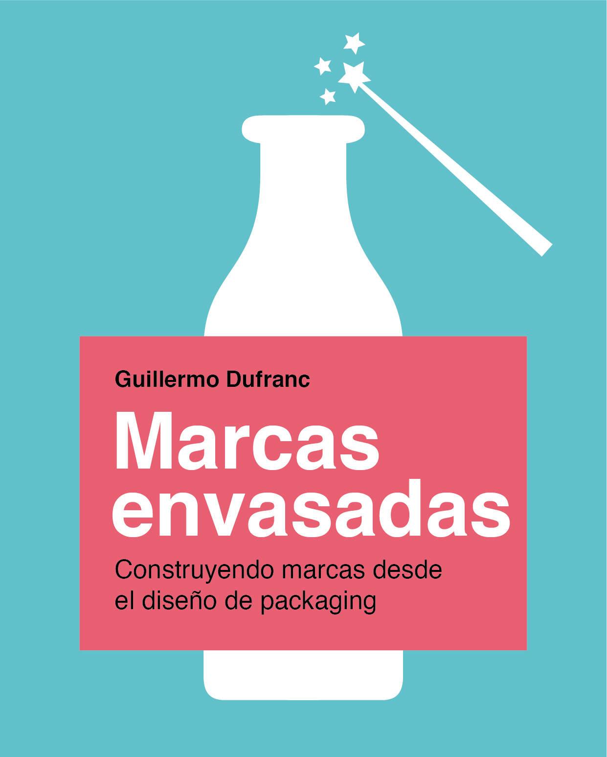 El libro 'Marcas Envasadas: Cómo el Diseño de Packaging ayuda a crear Marcas' explica cómo se construye marca desde el diseño de packaging.