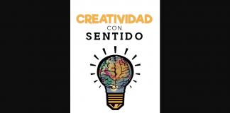 Creatividad con Sentido es es un manual que utilizar tu experiencia y la disciplina para desarrollar la innovación, el diseño y el emprendimiento.