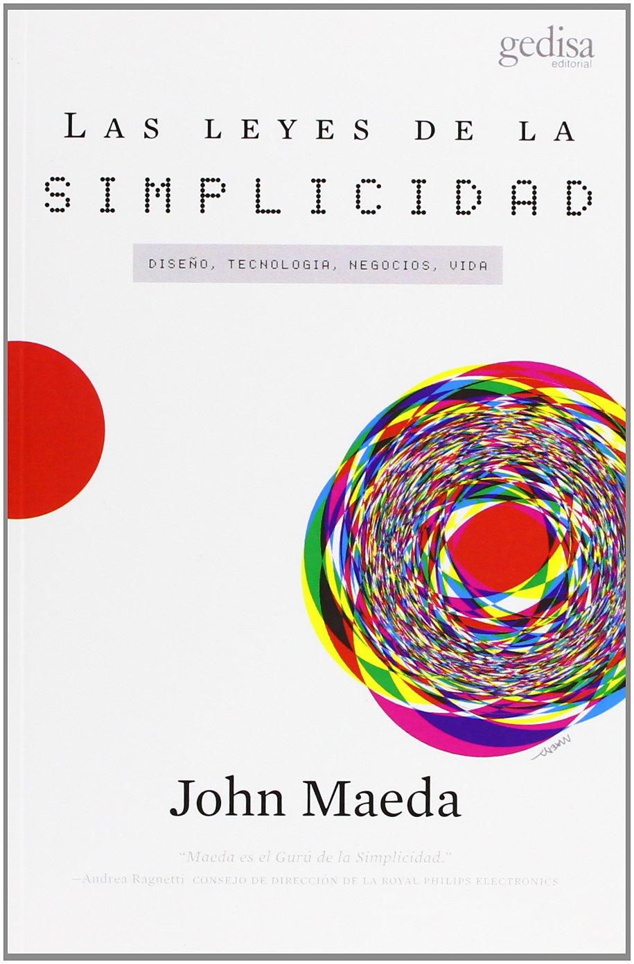 """El libro """"Leyes de la Simplicidad"""" permite diseñar objetos simples pero funcionales, aunado a ello el autor afirma que se puede aplicar en otros aspectos."""