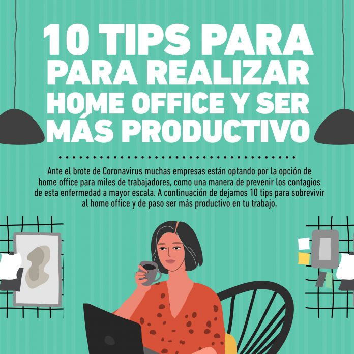 Infografía: 10 Tips Para Realizar Home Office Y Ser Más