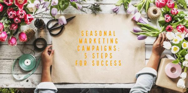 Seasonal Marketing Campaigns Tips