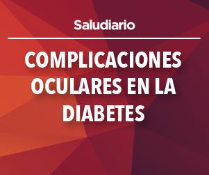 Complicaciones Oculares en la Diabetes