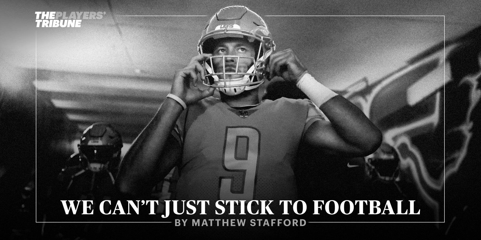 We Can't Just Stick to Football | By Matthew Stafford