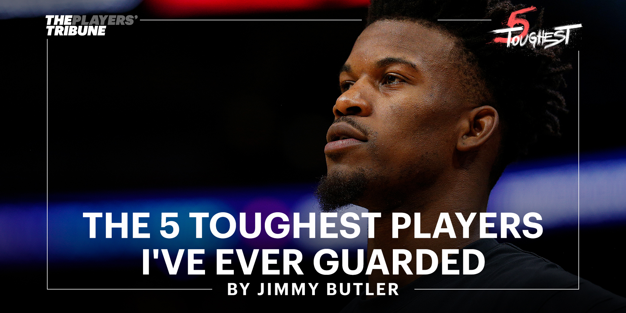 The 5 Toughest Players I've Ever Guarded