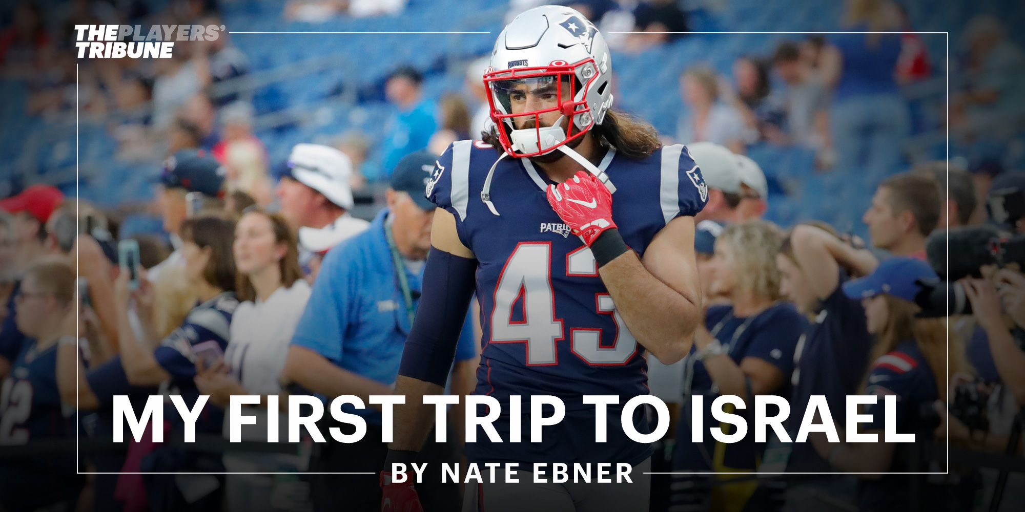 on sale 12640 fcd1c My First Trip to Israel | By Nate Ebner
