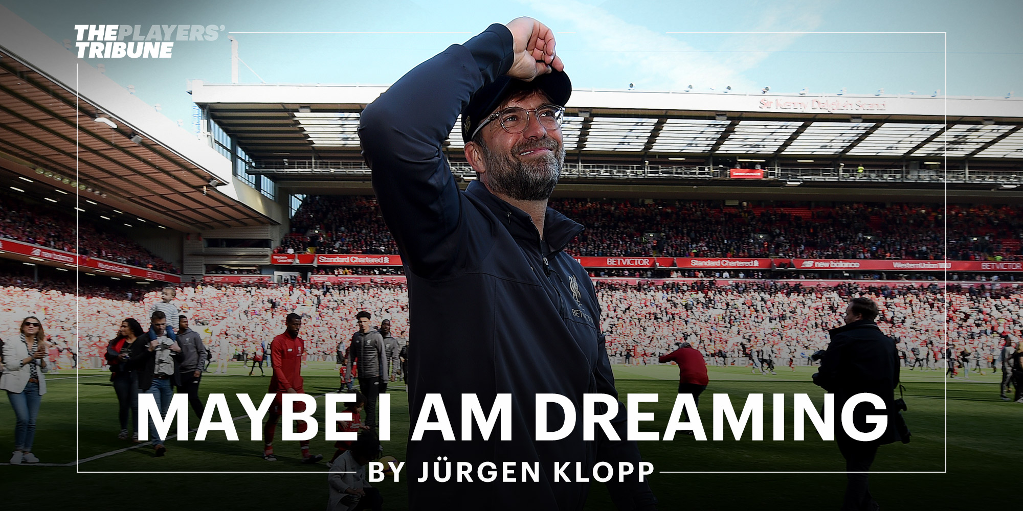 Maybe I Am Dreaming | By Jürgen Klopp