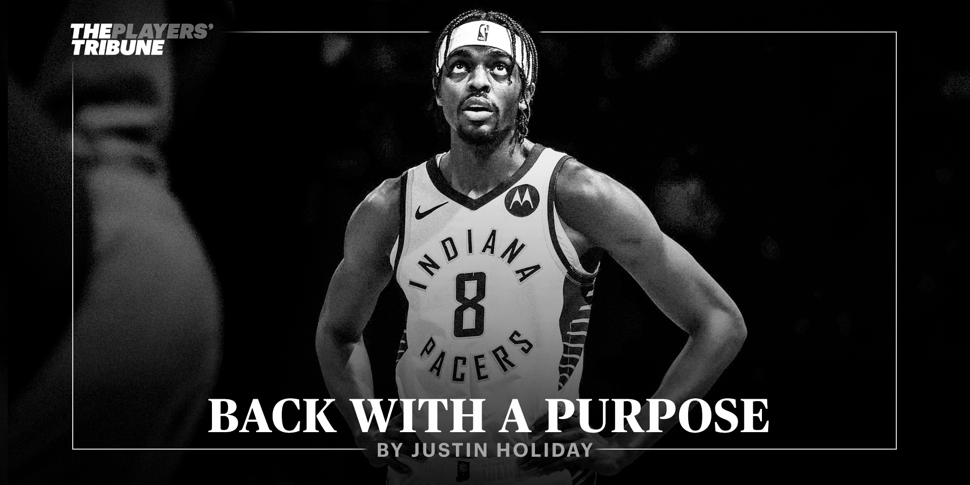 Back with a Purpose | By Justin Holiday