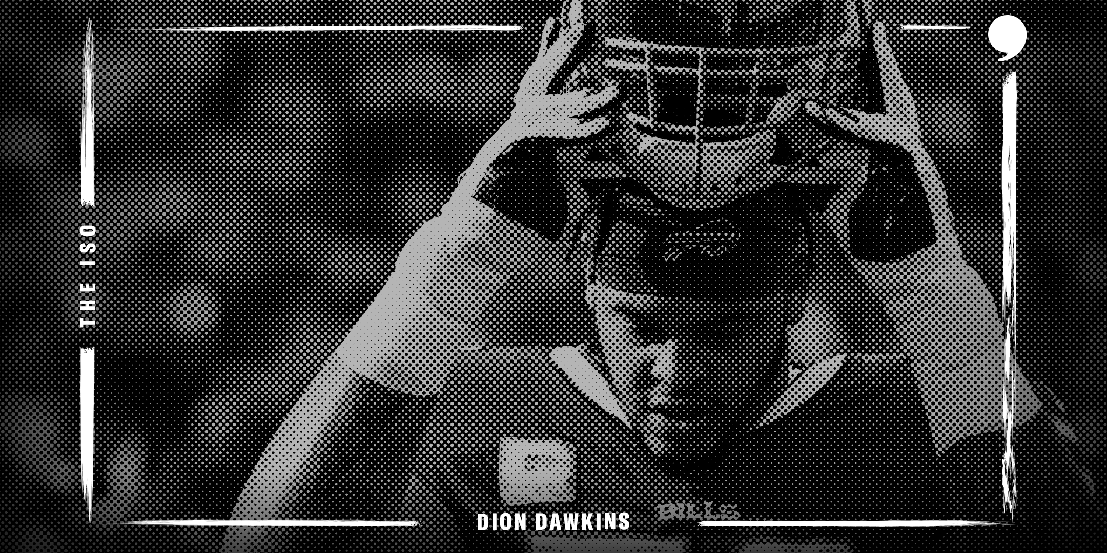 The Iso: Dion Dawkins