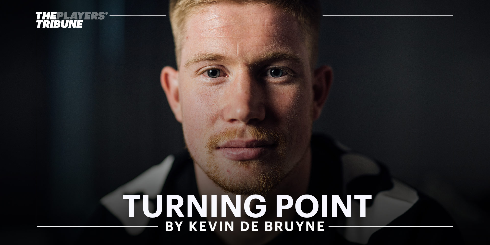 Turning Point | By Kevin De Bruyne