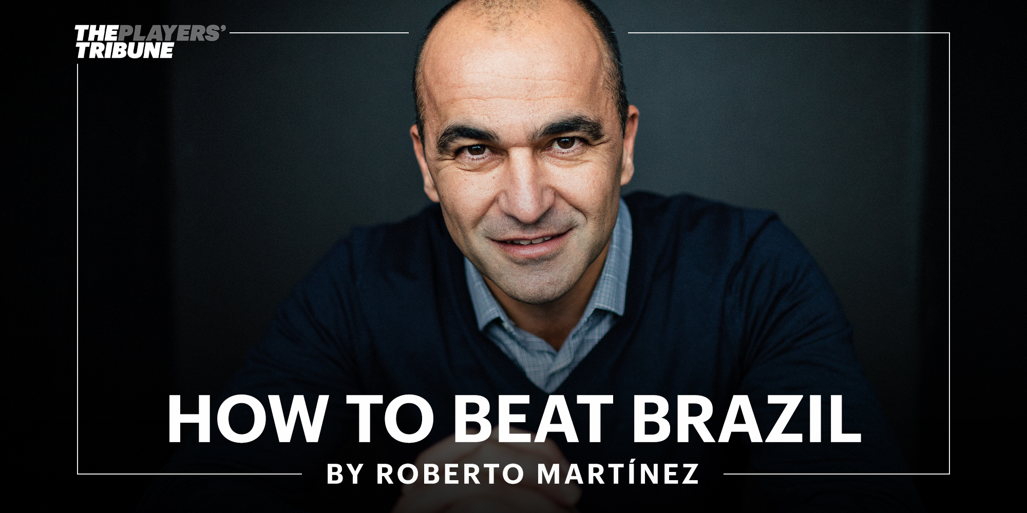 How to Beat Brazil | By Roberto Mart