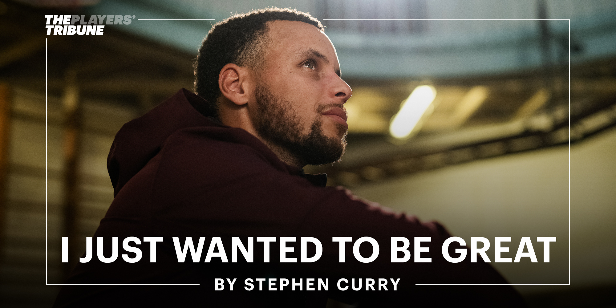 new style 1c896 94a3d I Just Wanted to Be Great   By Stephen Curry