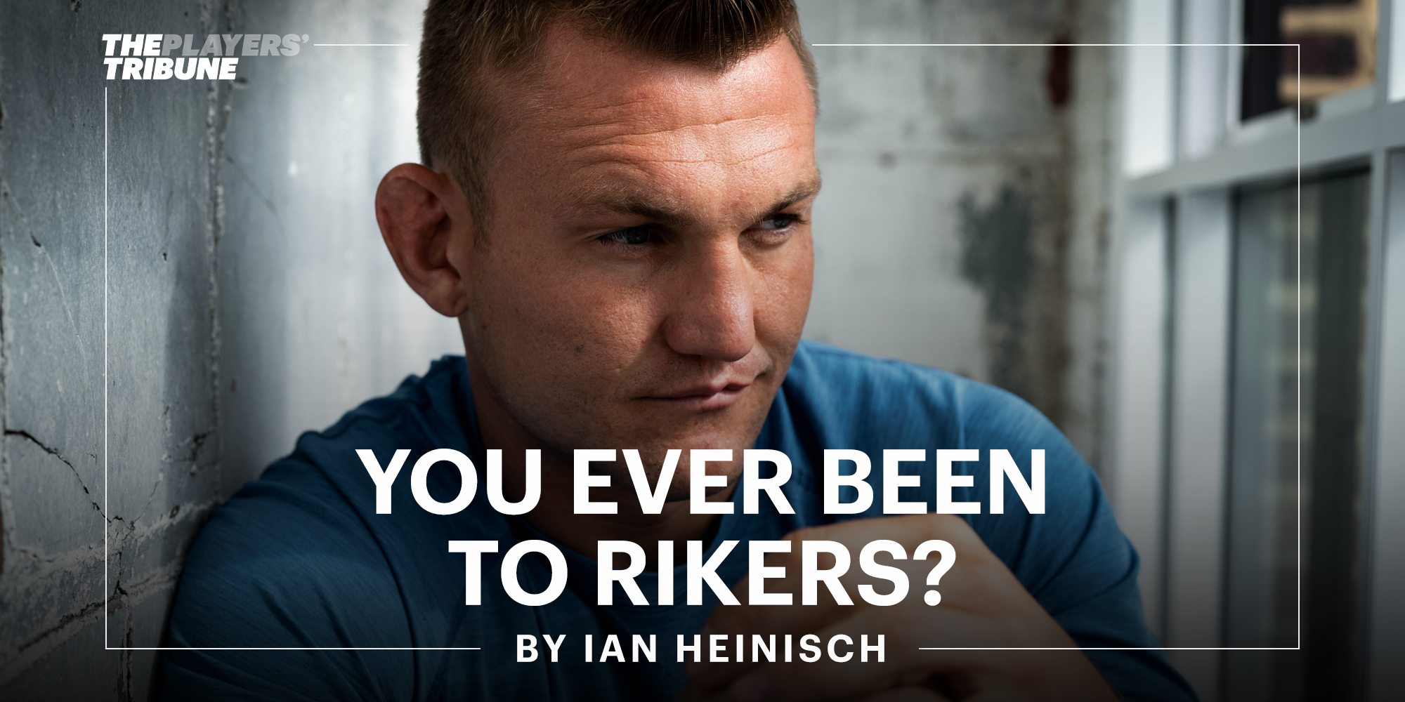 You Ever Been to Rikers?