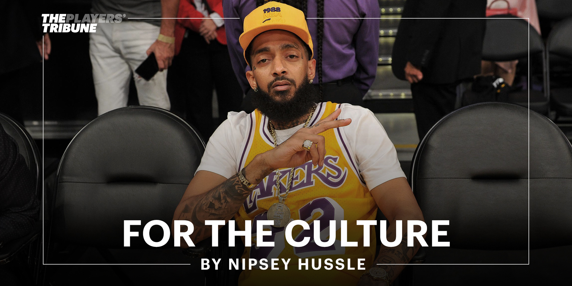 For the Culture | By Nipsey Hussle