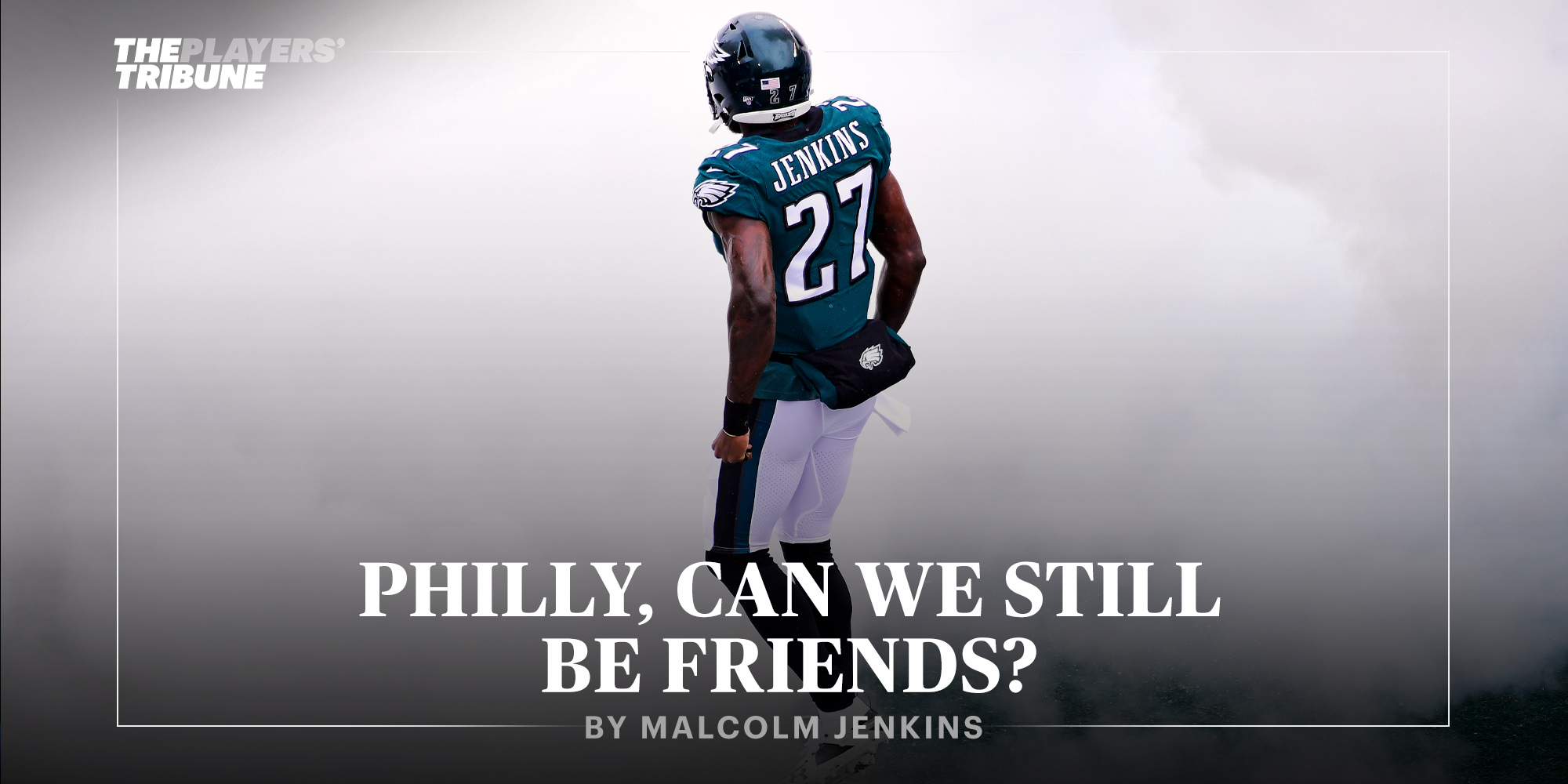 Philly, Can We Still Be Friends? | Malcolm Jenkins