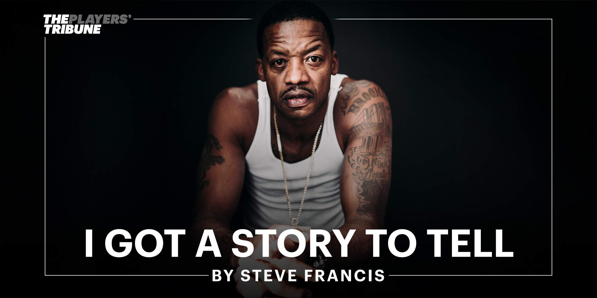 I Got a Story to Tell | By Steve Francis