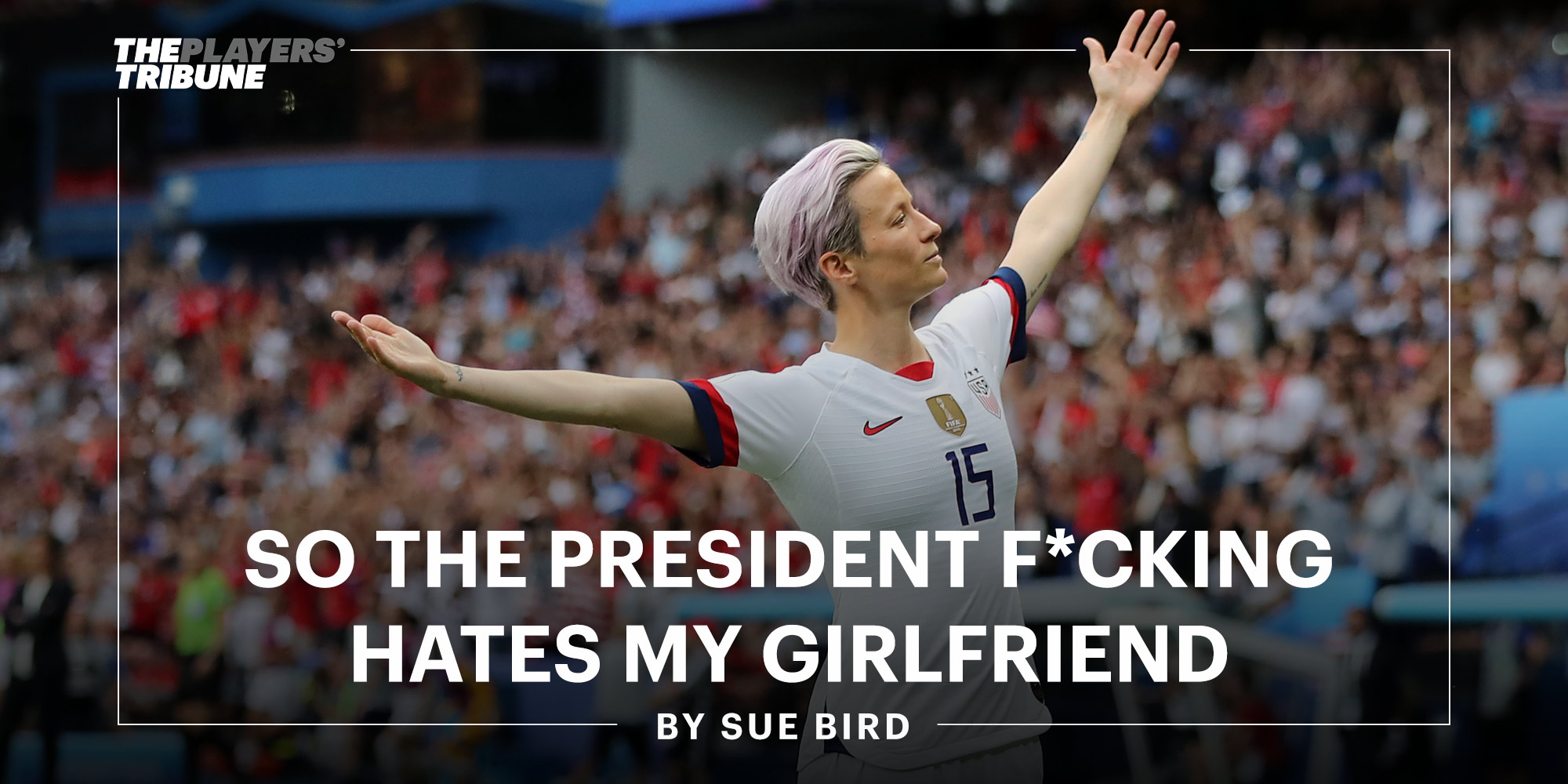 So the President F*cking Hates My Girlfriend | By Sue Bird