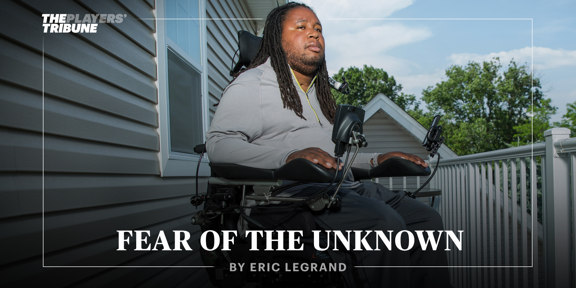 Fear of the Unknown | By Eric LeGrand