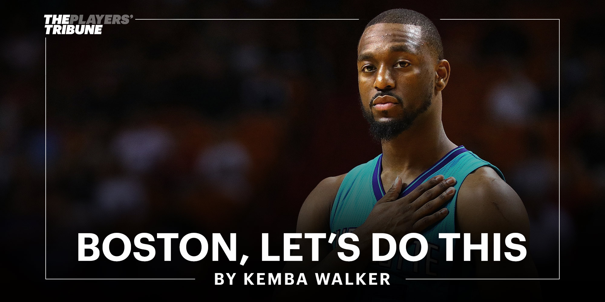 Boston, Let's Do This | By Kemba Walker