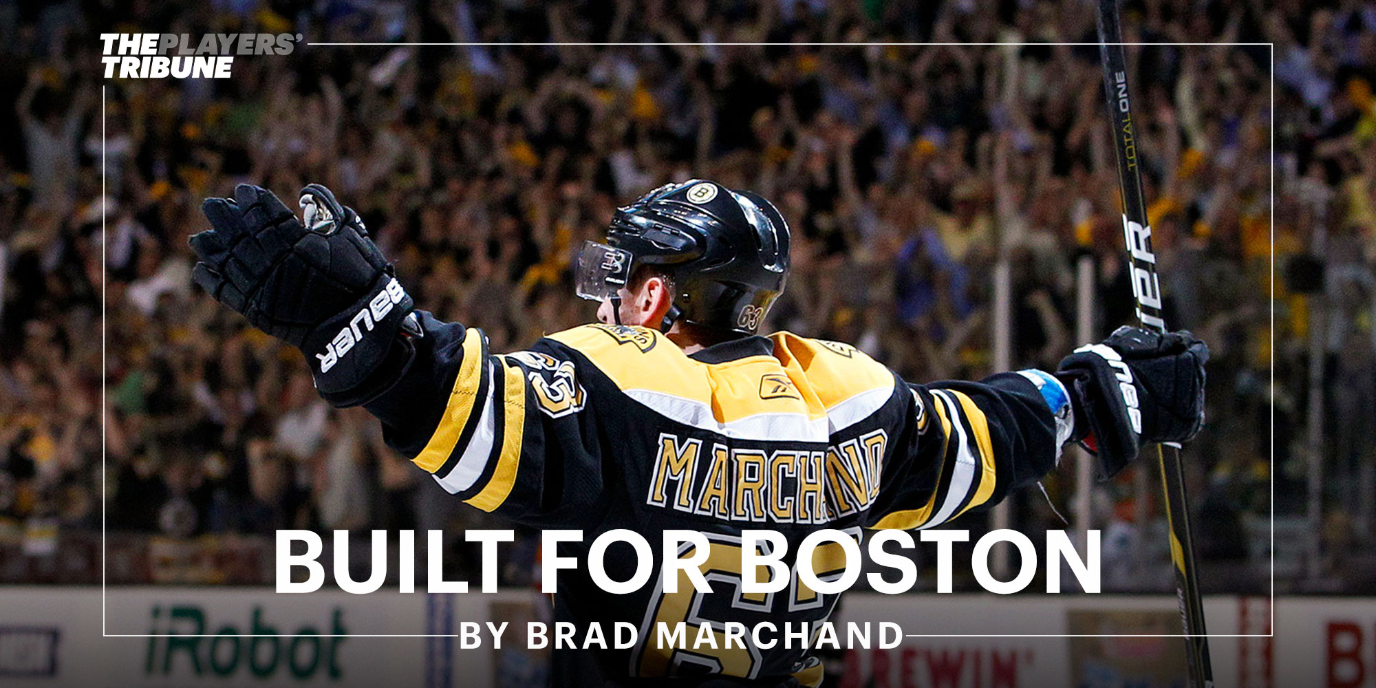 Built For Boston | By Brad Marchand