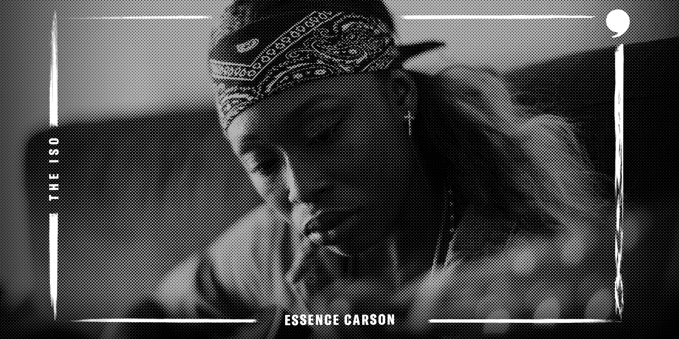 The Iso: Essence Carson