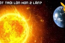 Trái Đất Liệu Có Bị Hủy Diệt Khi Mặt Trời Lớn Hơn Gấp 2 Lần?