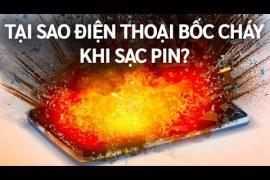 Tại Sao Điện Thoại Lại Bắt Lửa Khi Sạc Pin?