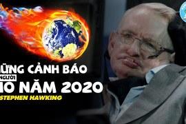 CẢNH BÁO CỦA NHÀ THIÊN TÀI STEPHEN HAWKING CHO NĂM 2020   Lời Tiên Tri Đáng Sợ ???? Xem Gì Khoa Học