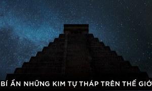 Trái đất bí ẩn : BÍ ẨN NHỮNG KIM TỰ THÁP – Khám phá thế giới – Thuyết minh