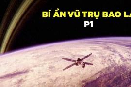 Bí ẩn vũ trụ bao la – Phần 1 – Khám phá vũ trụ – Thuyết minh