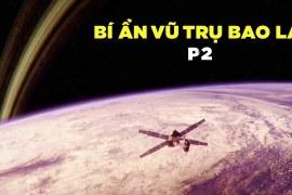 Bí ẩn vũ trụ bao la – Phần 2 – Khám phá vũ trụ – Thuyết minh