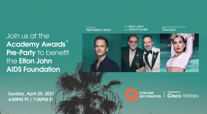 Scaling glamour. Delivering hope. Our partnership with the Elton John AIDS Foundation.
