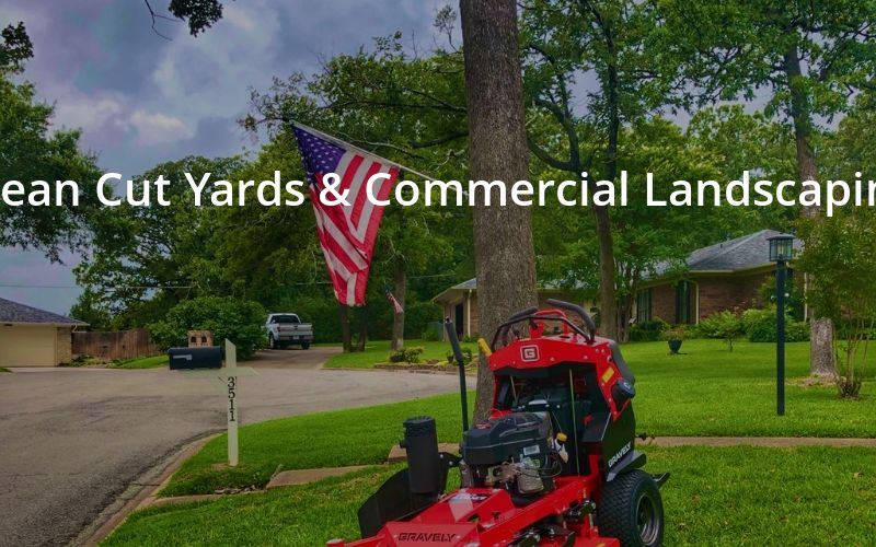 Clean Cut Yards & Commercial Landscaping