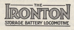 Ironton Mine Locomotive, Ironton Storage Battery, Ironton Engine Company