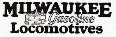 Milwaukee Gasoline Locomotive