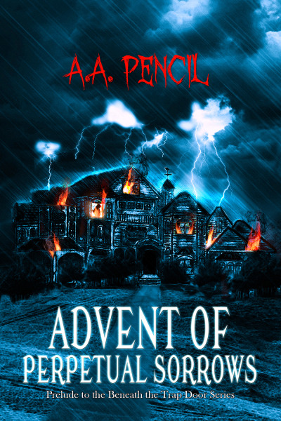 before book 1 -Book Advent of perpetuel sorrows by  A.A Pencil