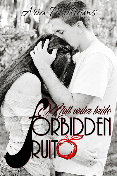Forbidden Fruit by Aria Williams