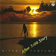 Hitomi Tohyama-After 5pm Story