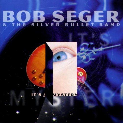 Bob Seger-It's a Mystery