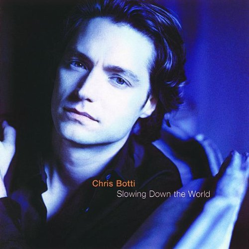 Chris Botti-Slowing Down The World