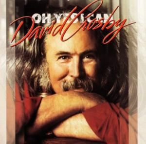 David Crosby-Oh Yes I Can