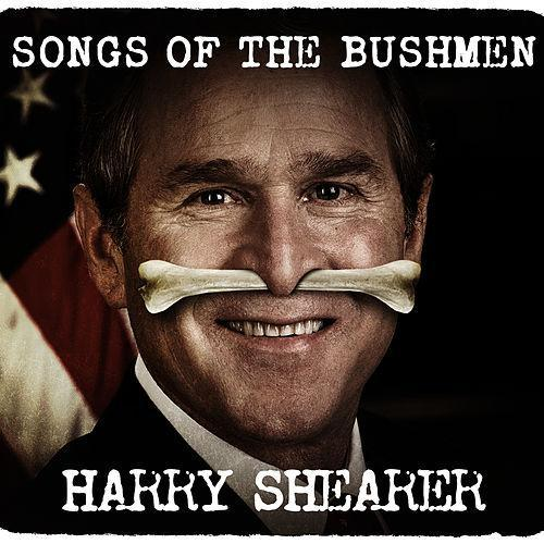 Harry Shearer-Songs Of The Bushmen