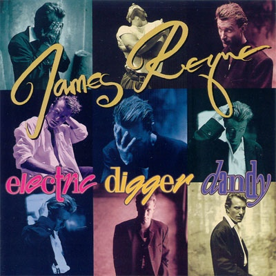 James Reyne-Electra Digger Dandy