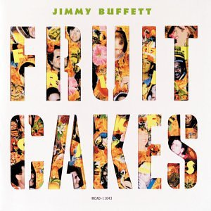 Jimmy Buffett-Fruitcakes