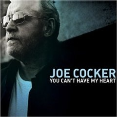 Joe Cocker-You Can't Have My Heart